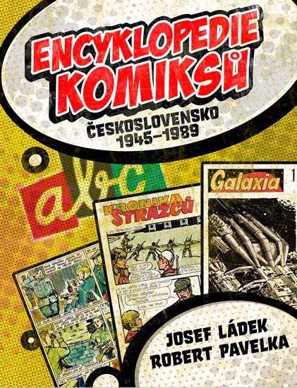 Encyklopedie komiksu v československu 1945-1989 - J.Ládek,  R.Pavelka