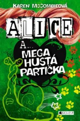 Alice a... mega hustá partička - Karen McCombieová
