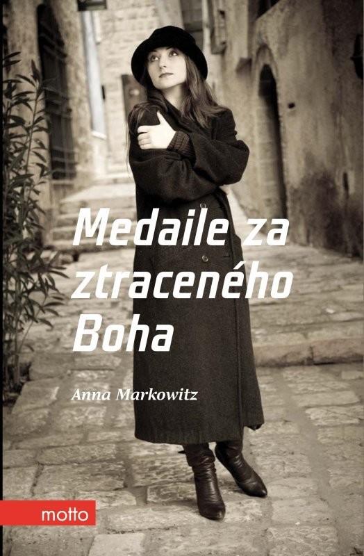 Medaile za ztraceného Boha - Anna Markowitz
