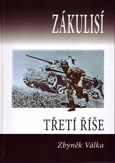 Zákulisí - Třetí říše - Zbyněk Válka