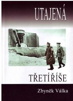 Utajená - Třetí říše - Zbyněk Válka