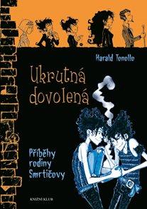 Příběh rodiny Smrtičovy: Ukrutná dovolená - Harald Tonollo