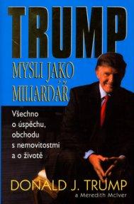Trump Mysli jako miliardář - Donald J. Trump a Meredith Mclver