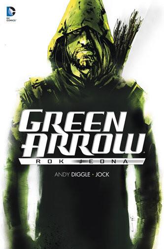 Green Arrow - rok jedna - Andy Diggle, Jock