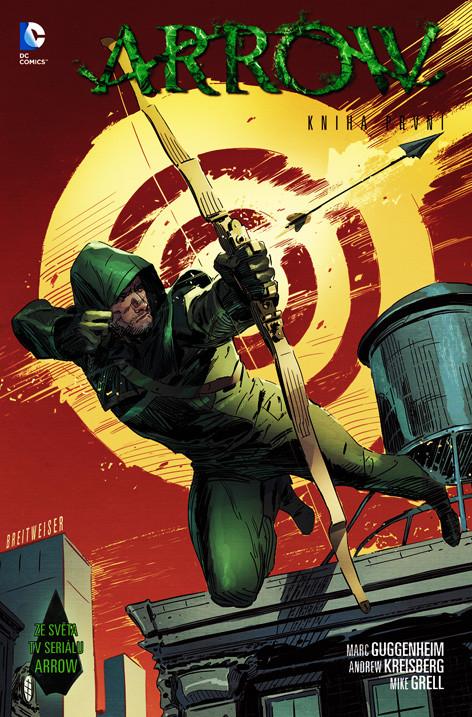 Arrow kniha první - Mike Grell, Andrew Kreisberg, Marc Guggenheim