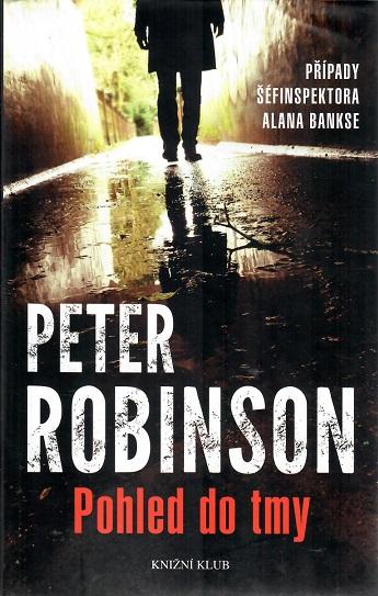 Pohled do tmy - Případy šéfinspektora Alana Bankse - Peter Robinson