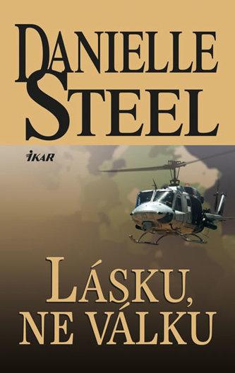 Lásku, ne válku - Danielle Steel