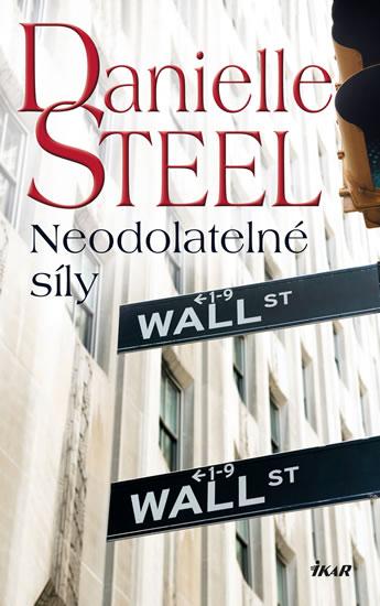 Neodolatelné síly - Danielle Steel