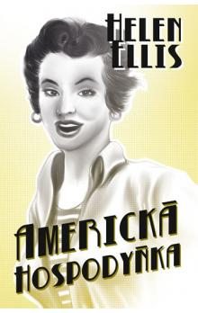 Americká hospodyňka - Helen Ellis