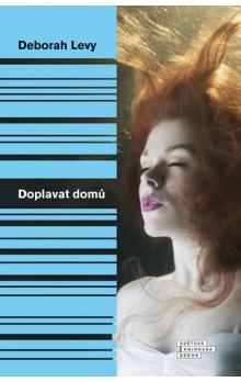 Doplavat domů - Deborah Levy