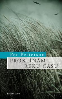 Proklínám řeku času - Per Petterson