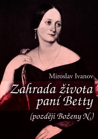 Zahrada života paní Betty - Miroslav Ivanov