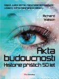 Akta budoucnosti Historie příštích 50 let - Richard Watson