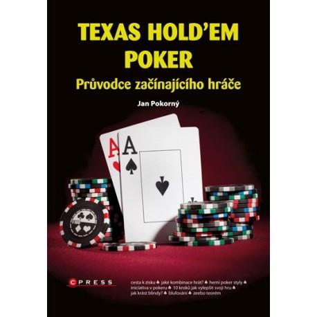 Texas Hold´em Poker: průvodce začínajícího hráče - Jan  Pokorný