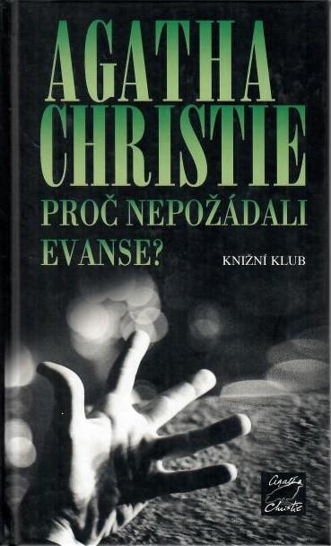 Proč nepožádali Evanse ? - Agatha Christie