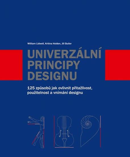 Univerzální principy designu - Jill Butler, Kritina Holden,  William Lidwel