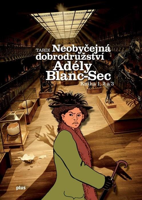 Neobyčejná dobrodružství Adély Blanc-Sec - Jacques Tardi