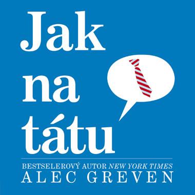 Jak na tátu - ALec Greven