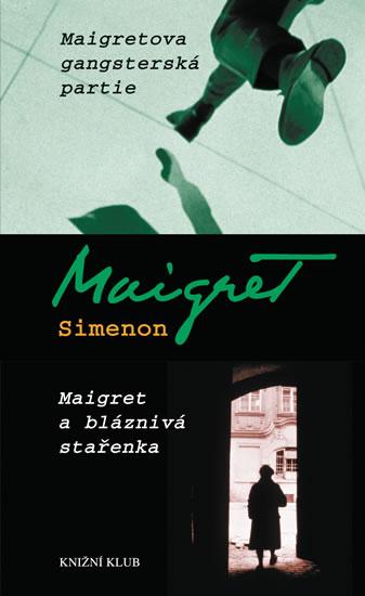 Maigretova gangsterská partie, Maigret a bláznivá stařenka - Georges Simenon