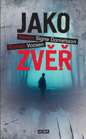 Jako zvěř - Voosen Roman, Danielsson Kerstin Signe