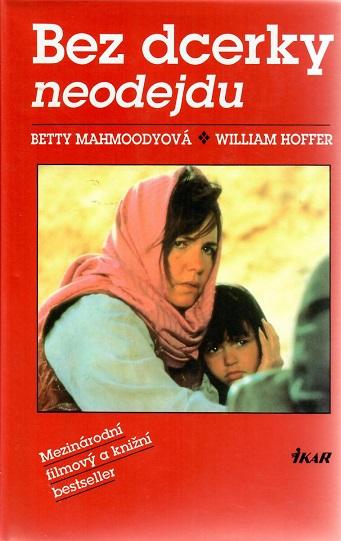 Bez dcerky neodejdu - Betty Mahmoodyová