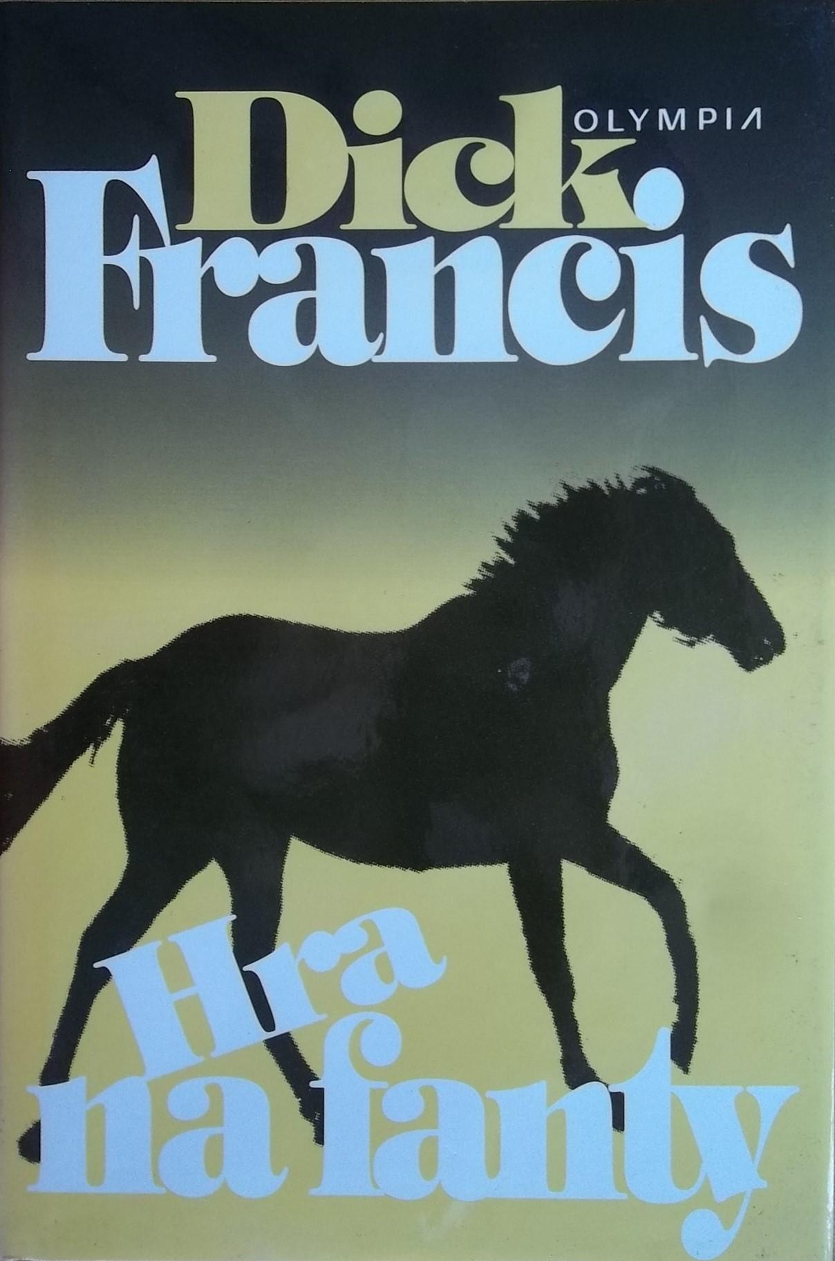 Hra na fanty - Dick Francis