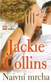Naivní mrcha - Jackie Collins (bazarové zboží)