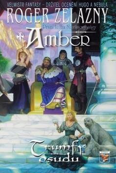 Amber: Trumfy osudu - Roger Zelezny