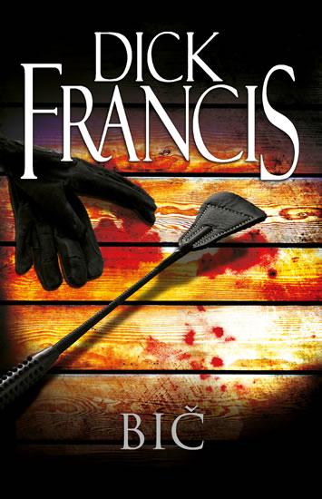 Bič - Dick Francis