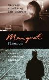 Maigret a záletný pan Charles / Maigret a záhadný samotář -  Maigret Simenon