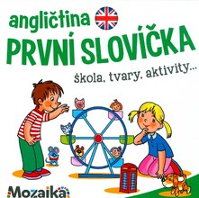 Angličtina první slovíčka: škola, tvary, akgtivity…