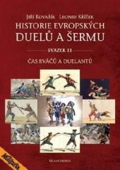 Historie evropských duelů a šermu - svazek 2. - J.Kovařík,  L.Křížek