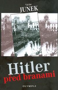 Hitler před branami - V.Junek