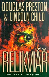 Relikviář - D.Preston, L.Child