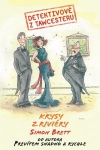 Detektivové z Tawcesteru: Krysy z riviéry - S.Brett