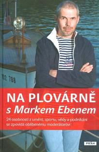 Na plovárně s Markem Ebenem