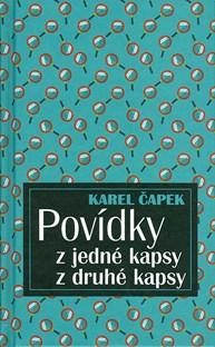 Povídky z jedné kapsy, z druhé kapsy - K. Čapek