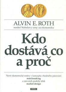 Kdo dostává co a proč - A.E. Roth