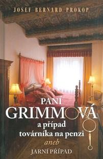 Paní Grimmová a případ továrníka na penzi aneb Jarní Případ -  J.B. Prokop