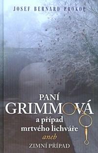 Paní Grimmová a případ mrtvého lichváře aneb Zimní případ -  J.B. Prokop