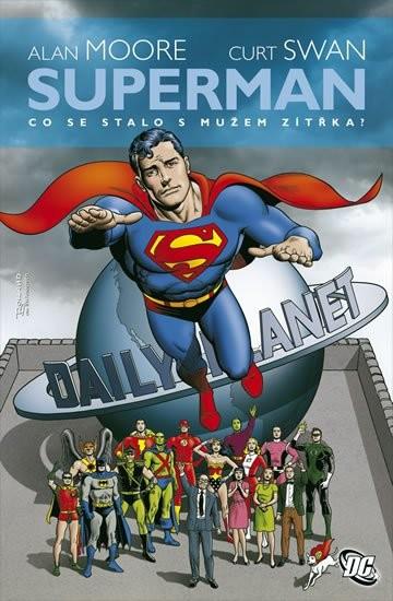 Superman co se talo s mužem zítrřka? - A.Moore, C. Swan