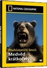 National Geographic: Prehistoričtí lovci: Medvěd krátkočelý  DVD