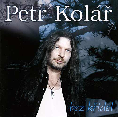 Bez křídel - Petr Kolář (bazarové zboží) CD