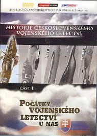 Historie československého vojenského letectví: část 1Počátky  vojenského letectví u nás DVD
