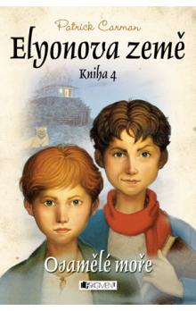 Elnyonova země: Osamělé moře kniha 4 - Patrick Carman