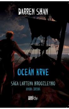 Oceán krve sága Lartena Hroozleyho kniha druhá - Darren Shan