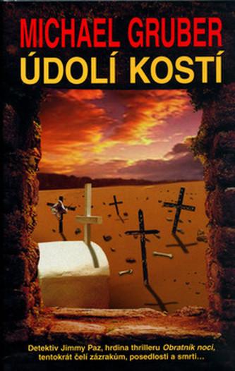 Údolí kostí - Michael Gruber