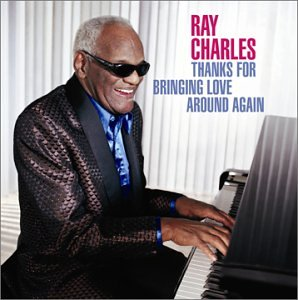Ray Charles: Thanks for bringing love around again CD