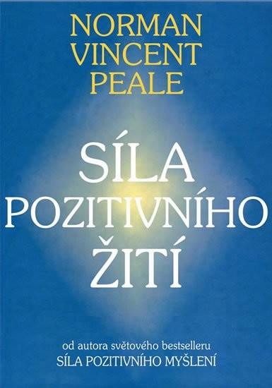 Síla pozitivního žití - Norman Vincent Peale
