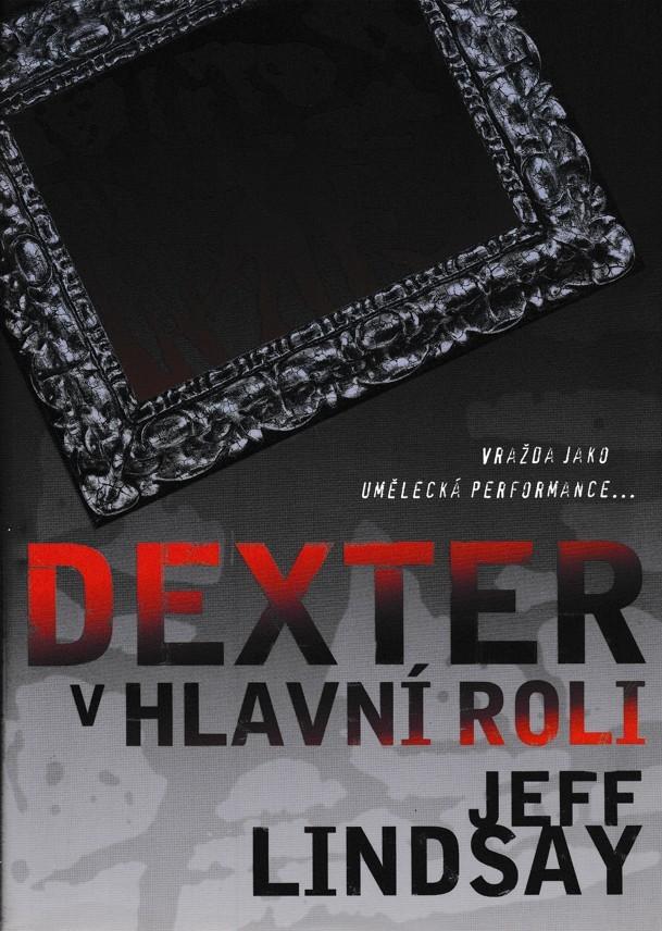 Dexter v hlavní roli - J. Lindsay